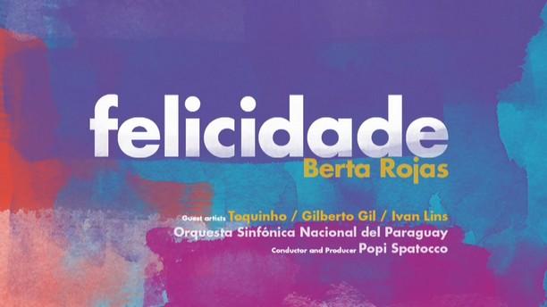 "Berta Rojas in The making of ""Felicidade"""
